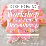 "West Elm OC Holiday Cookie Decorating Workshop Event December 4, 2014 ""Oh What Fun!"""